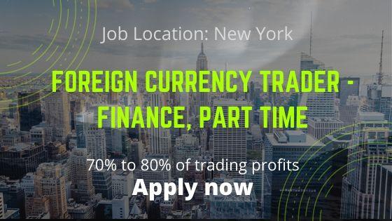 Foreign Currency Trader - Finance, Part Time, Work From Home (Manhattan/Brooklyn/Hempstead/Staten Island/Jersey City/Remot) - Job news 2020