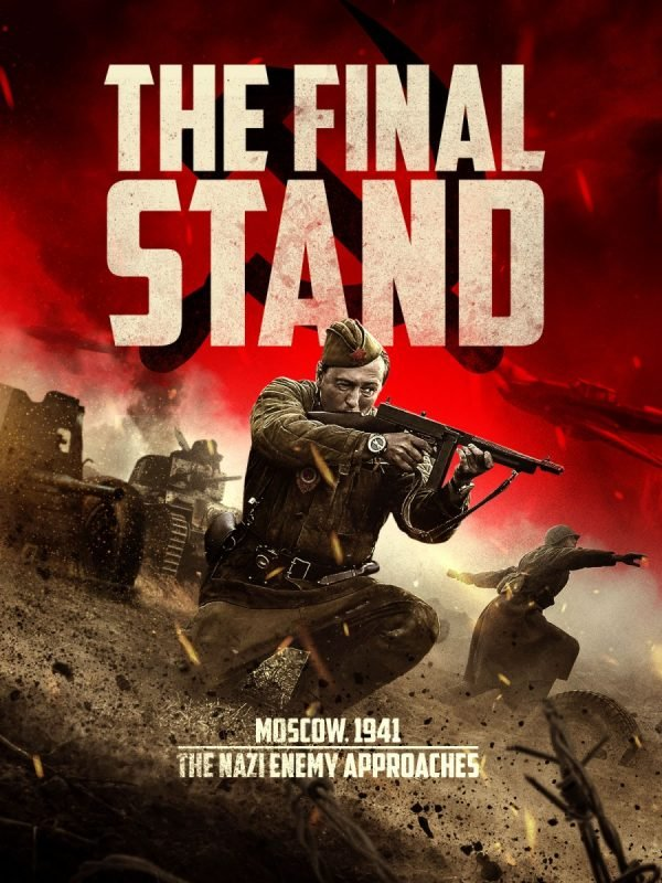 Russian World War II thriller The Final Stand gets a trailer, poster and images